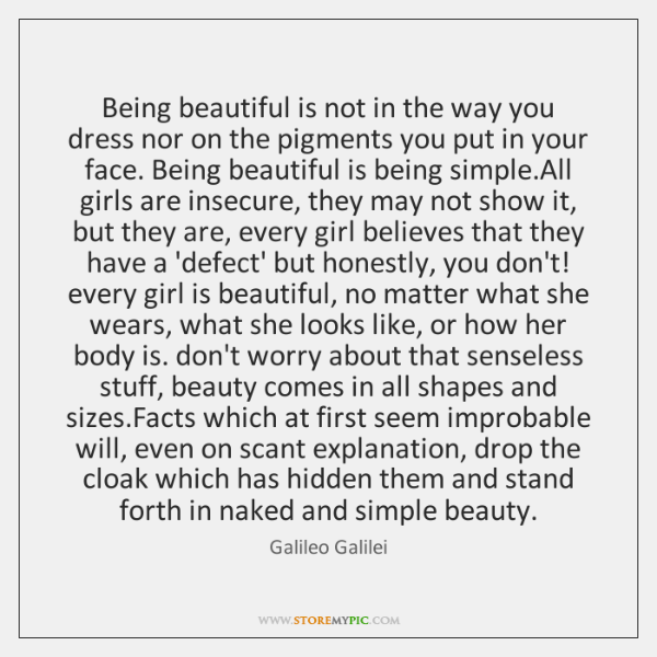 Being beautiful is not in the way you dress nor on the ...