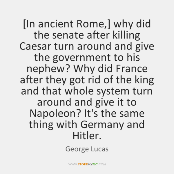 [In ancient Rome,] why did the senate after killing Caesar turn around ...