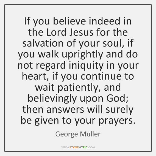 If you believe indeed in the Lord Jesus for the salvation of ...