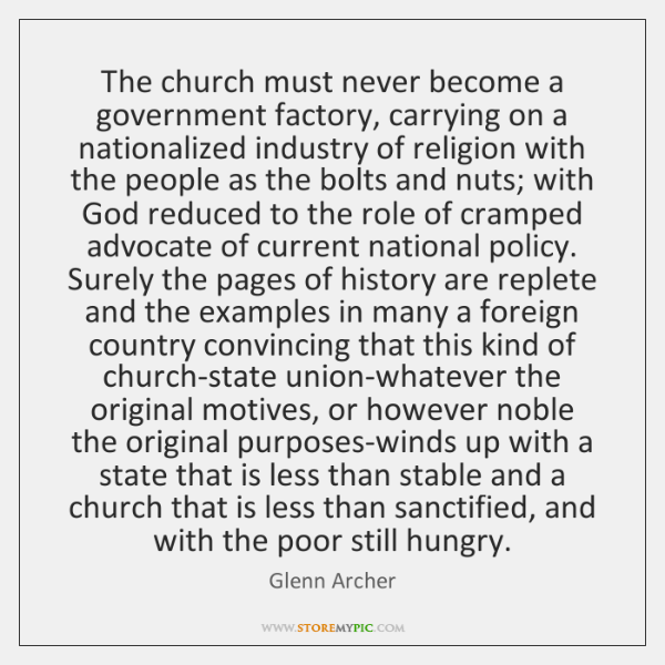 The church must never become a government factory, carrying on a nationalized ...