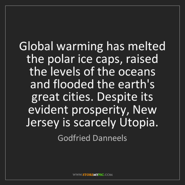 Godfried Danneels: Global warming has melted the polar ice caps, raised...