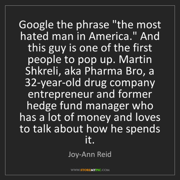 "Joy-Ann Reid: Google the phrase ""the most hated man in America."" And..."