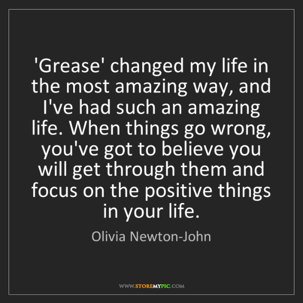 Olivia Newton-John: 'Grease' changed my life in the most amazing way, and...