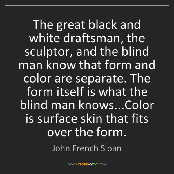 John French Sloan: The great black and white draftsman, the sculptor, and...