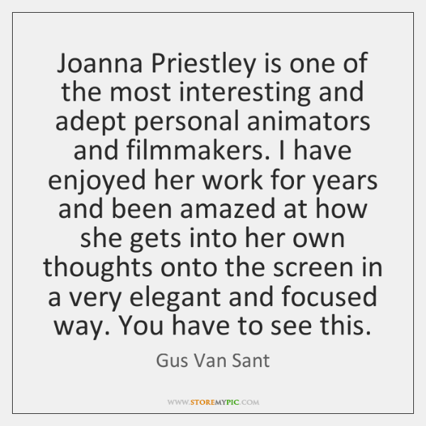 Joanna Priestley is one of the most interesting and adept personal animators ...