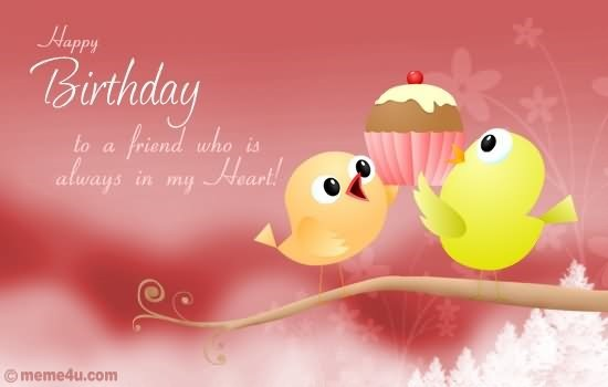 Happy birthday to a friend who is always in my heart