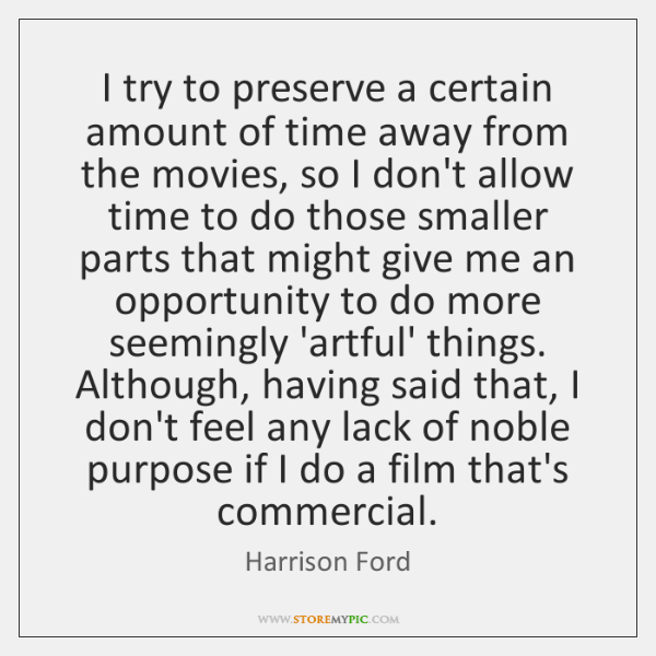 I try to preserve a certain amount of time away from the ...