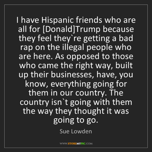 Sue Lowden: I have Hispanic friends who are all for [Donald]Trump...
