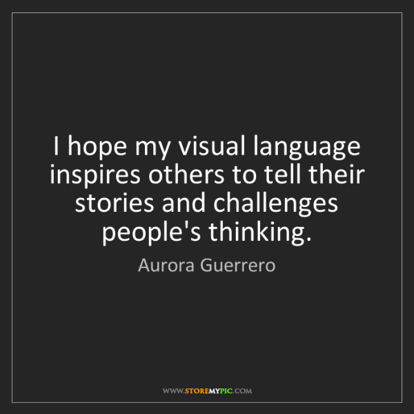 Aurora Guerrero: I hope my visual language inspires others to tell their...