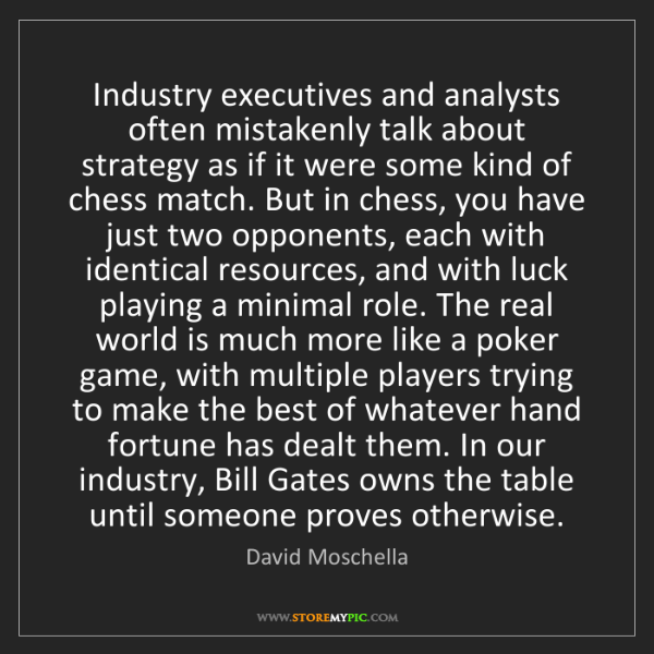 David Moschella: Industry executives and analysts often mistakenly talk...