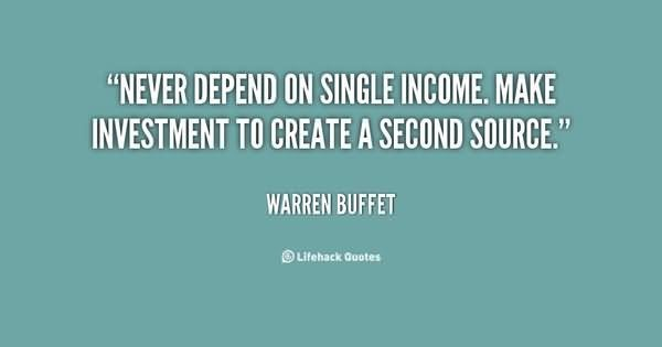 Never depend on single income make investment to create a second source warren buff