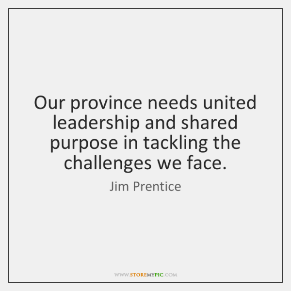 Our province needs united leadership and shared purpose in tackling the challenges ...