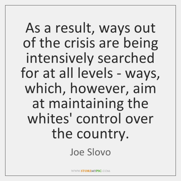 As a result, ways out of the crisis are being intensively searched ...
