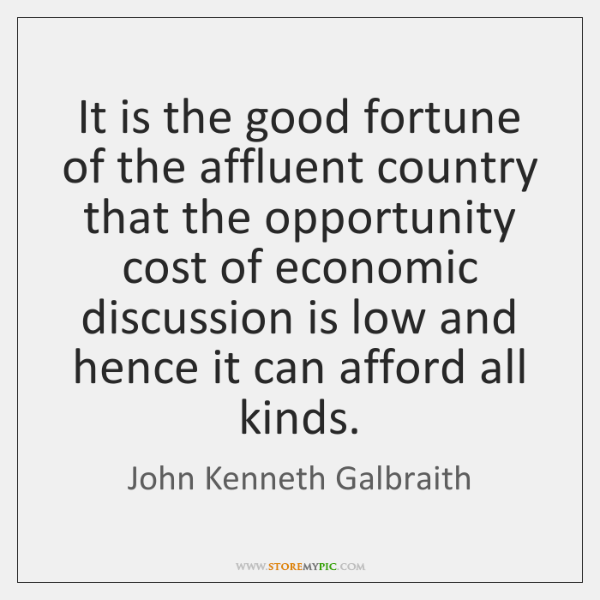 It is the good fortune of the affluent country that the opportunity ...