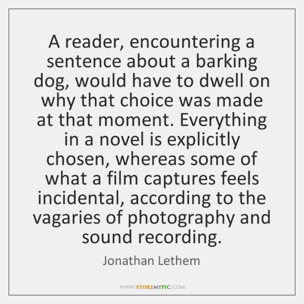 A reader, encountering a sentence about a barking dog, would have to ...