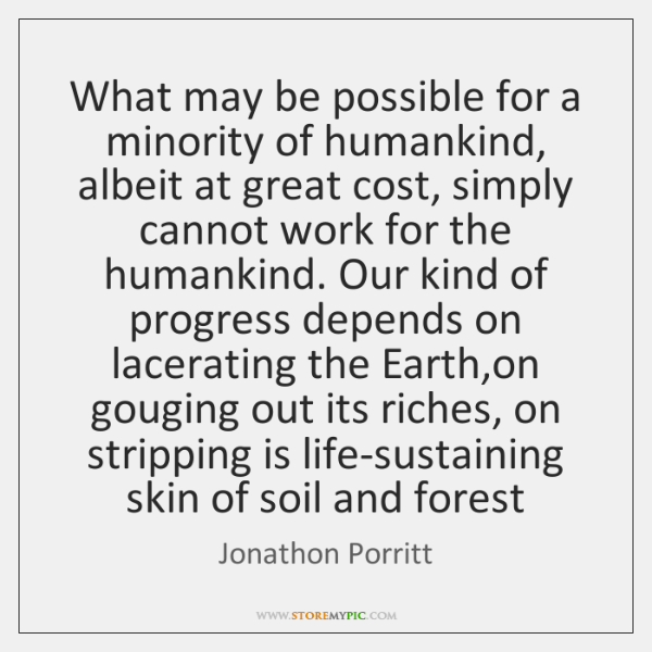 What may be possible for a minority of humankind, albeit at great ...