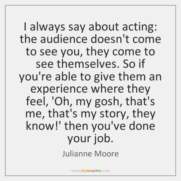 Julianne Moore Quotes Storemypic