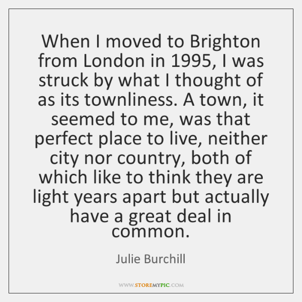 When I moved to Brighton from London in 1995, I was struck by ...
