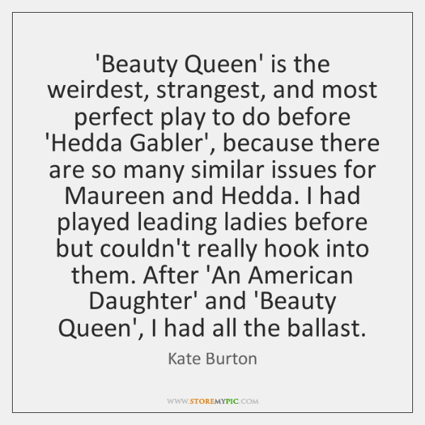 'Beauty Queen' is the weirdest, strangest, and most perfect play to do ...
