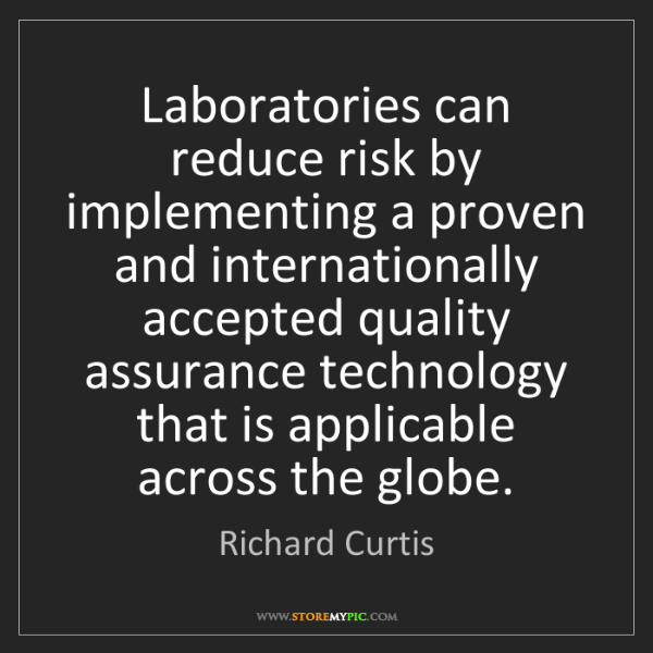 Richard Curtis: Laboratories can reduce risk by implementing a proven...