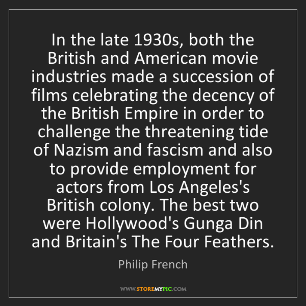 Philip French: In the late 1930s, both the British and American movie...