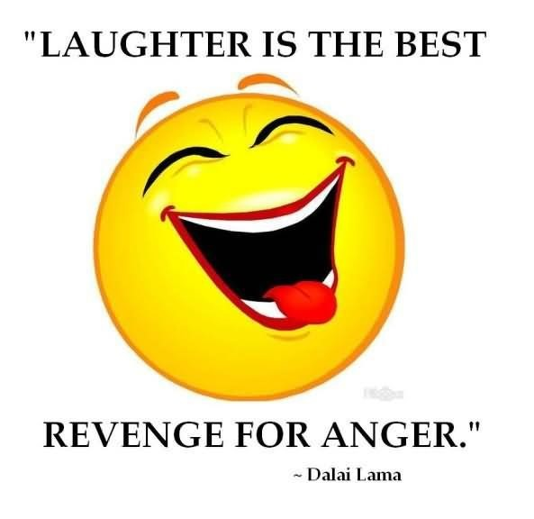 Laughter is the best revenge for anger dalai lama