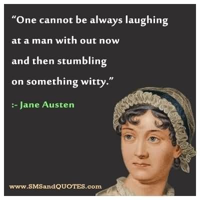 One cannot be always laughing at a man with out now and then stumbling on something w