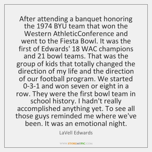 After attending a banquet honoring the 1974 BYU team that won the Western ...