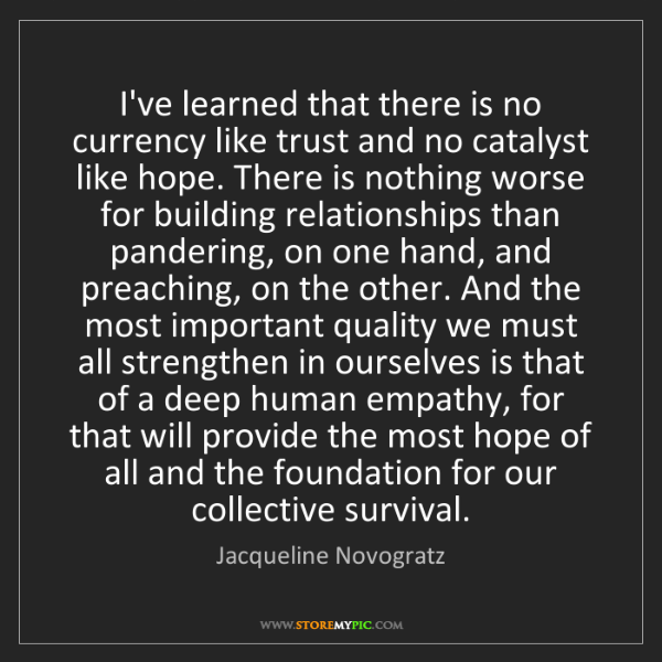 Jacqueline Novogratz: I've learned that there is no currency like trust and...