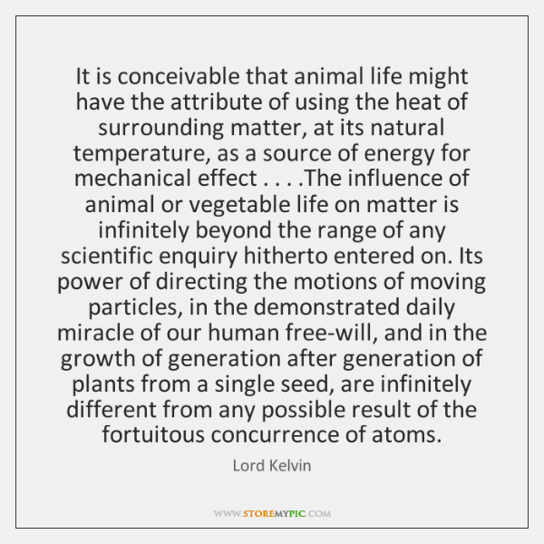 It is conceivable that animal life might have the attribute of using ...