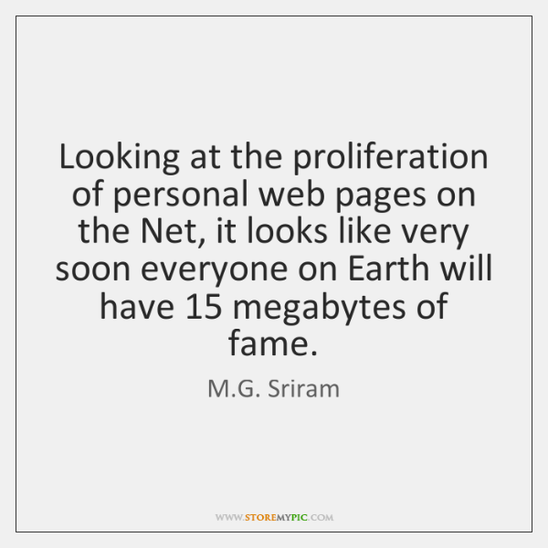 Looking at the proliferation of personal web pages on the Net, it ...