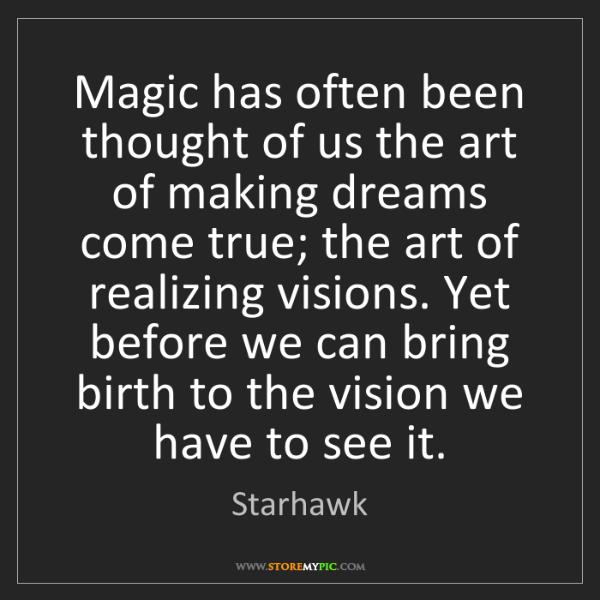 Starhawk: Magic has often been thought of us the art of making...