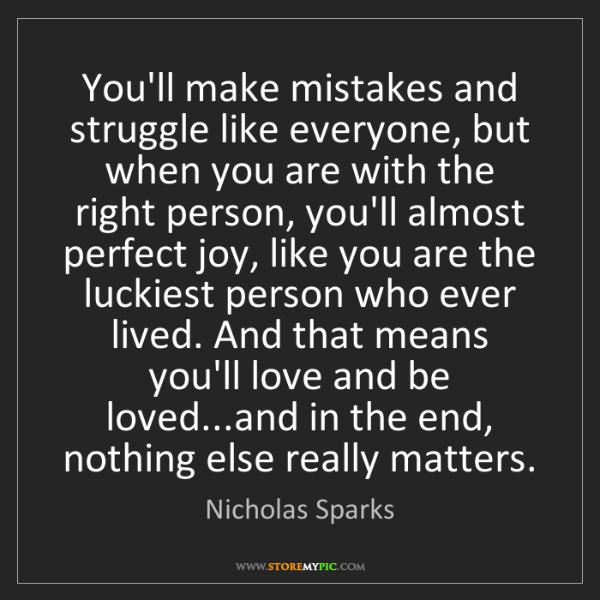 Nicholas Sparks: You'll make mistakes and struggle like everyone, but...