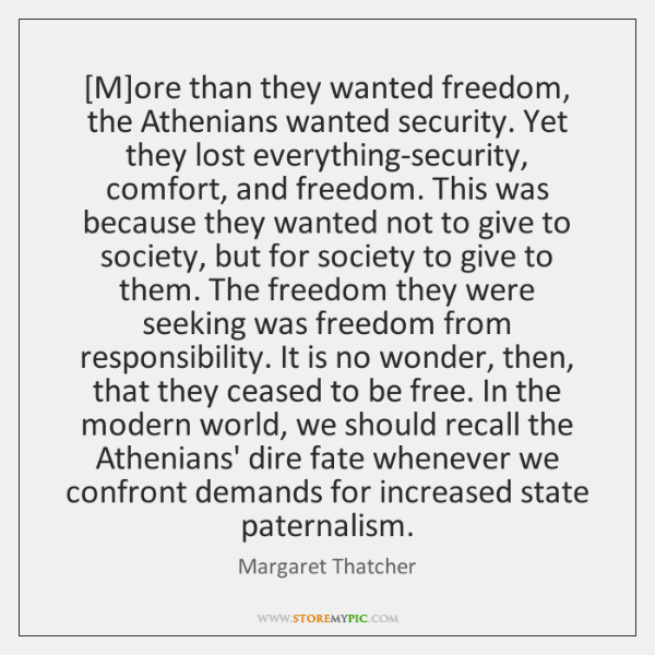 [M]ore than they wanted freedom, the Athenians wanted security. Yet they ...