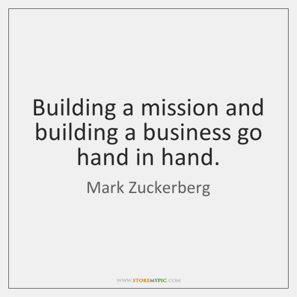 Building a mission and building a business go hand in hand.