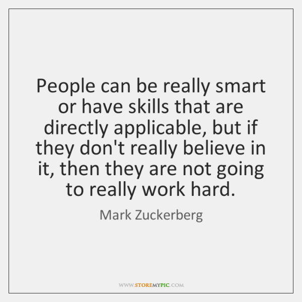 People can be really smart or have skills that are directly applicable, ...