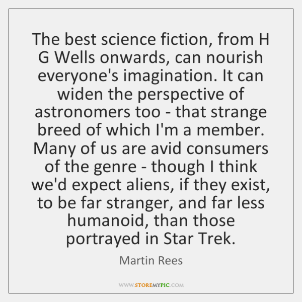 The best science fiction, from H G Wells onwards, can nourish everyone's ...