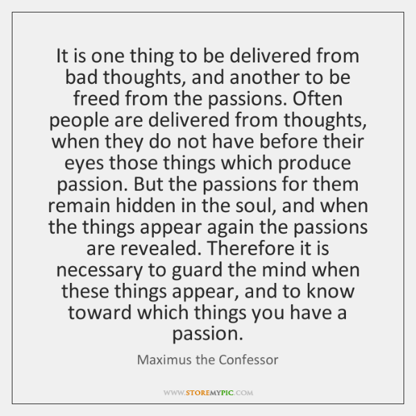 It is one thing to be delivered from bad thoughts, and another ...