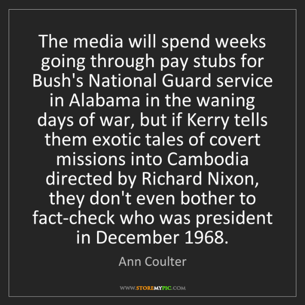 Ann Coulter: The media will spend weeks going through pay stubs for...