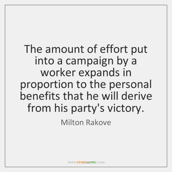 The amount of effort put into a campaign by a worker expands ...