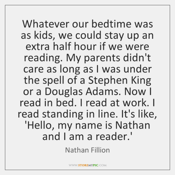Whatever our bedtime was as kids, we could stay up an extra ...