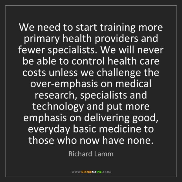 Richard Lamm: We need to start training more primary health providers...