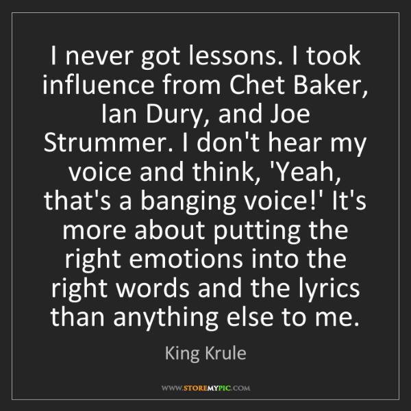 King Krule: I never got lessons. I took influence from Chet Baker,...