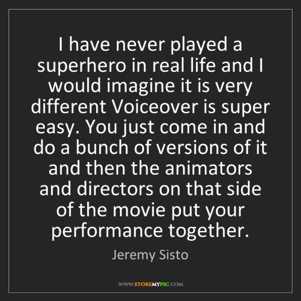 Jeremy Sisto: I have never played a superhero in real life and I would...