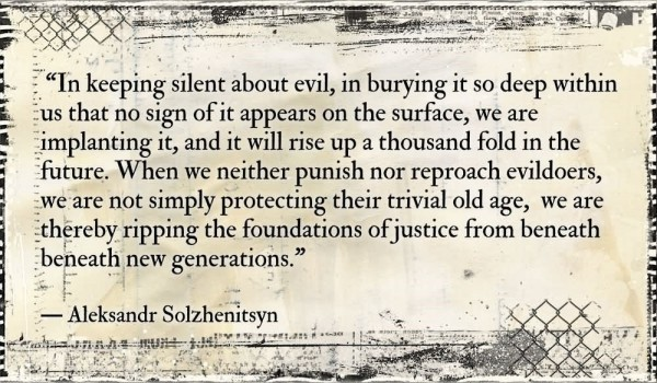 In keeping silent about evil in burying it so deep withing us that no sign of it