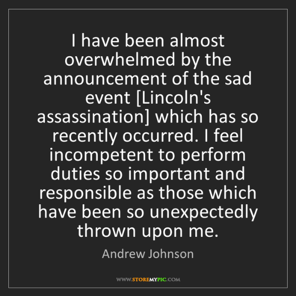 Andrew Johnson: I have been almost overwhelmed by the announcement of...