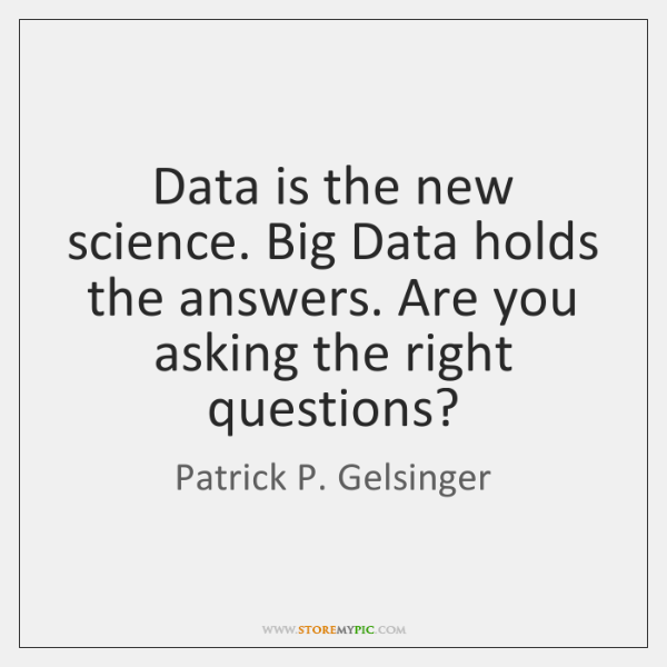 Data is the new science. Big Data holds the answers. Are you ...