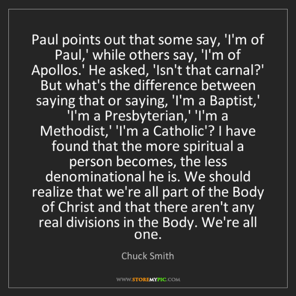 Chuck Smith: Paul points out that some say, 'I'm of Paul,' while others...