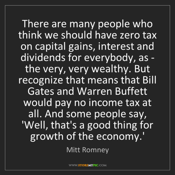 Mitt Romney: There are many people who think we should have zero tax...