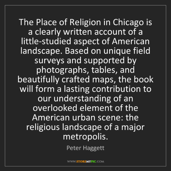 Peter Haggett: The Place of Religion in Chicago is a clearly written...